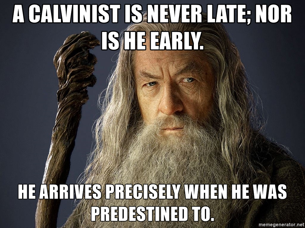 calvinist 8 moments you\\'ll only understand if you\\'re a calvinist