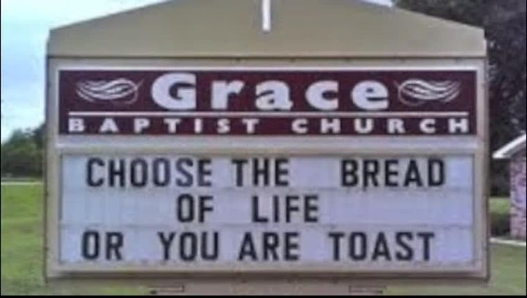 Choose the bread of life or you are toast